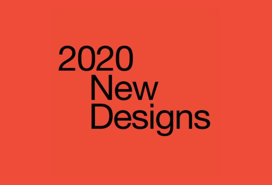 2020 New Designs